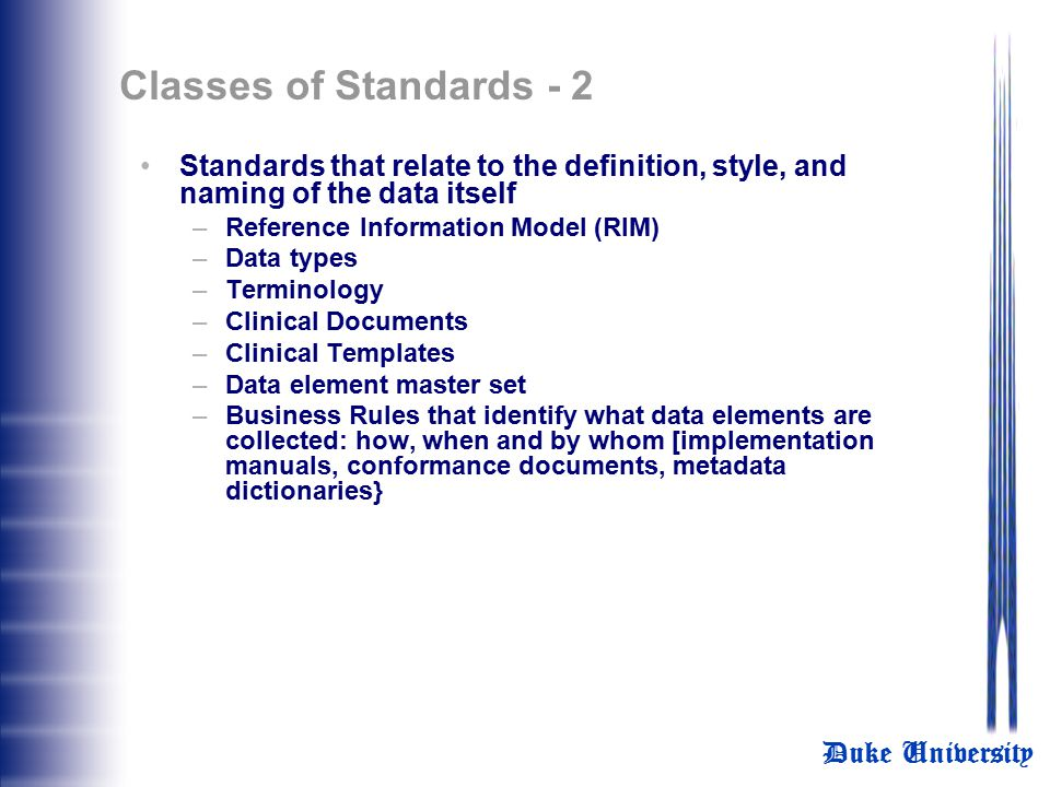 Classes of Standards - 2 Standards that relate to the definition, style, and naming of the data itself.
