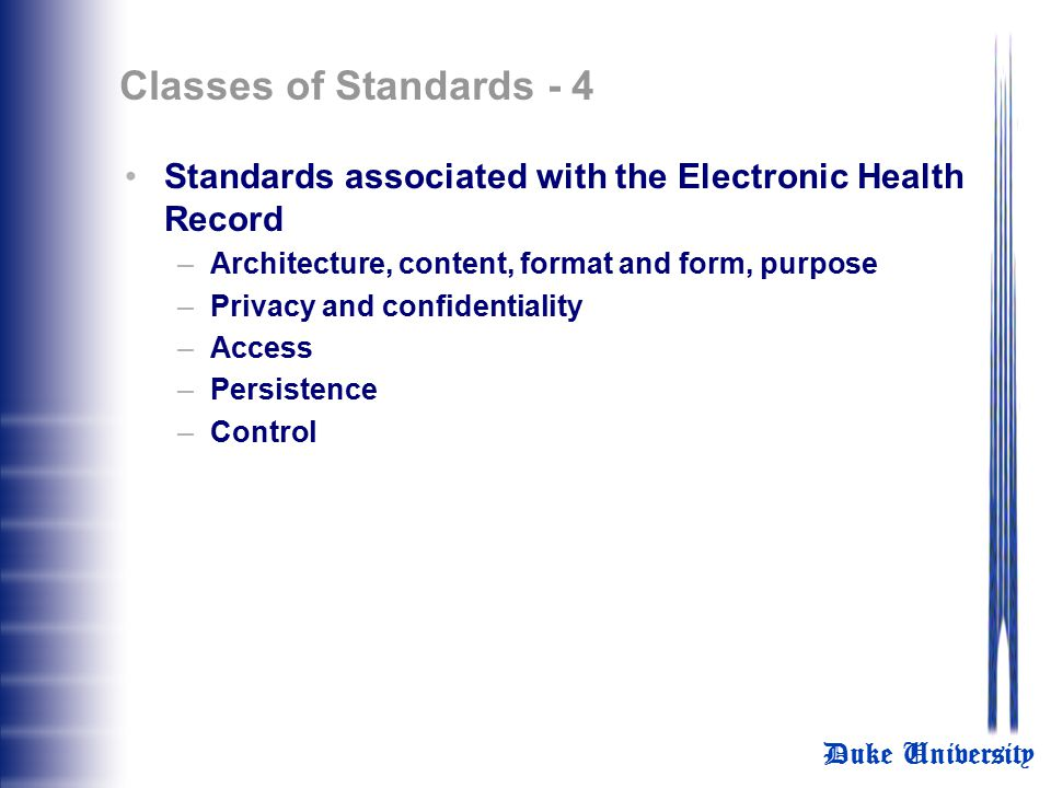 Classes of Standards - 4 Standards associated with the Electronic Health Record. Architecture, content, format and form, purpose.