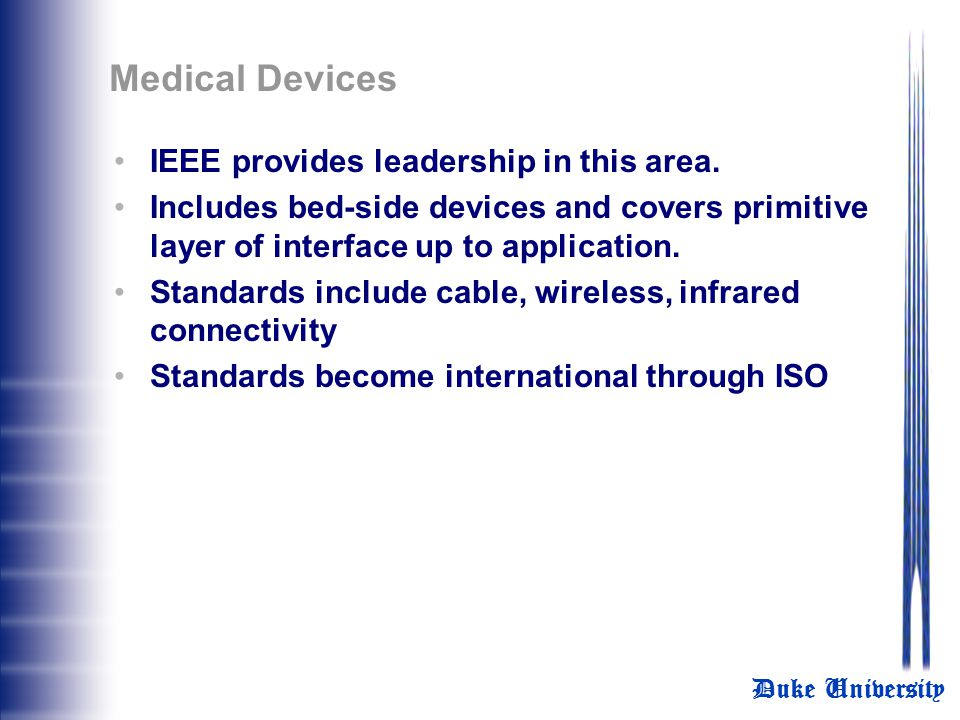 Medical Devices IEEE provides leadership in this area.