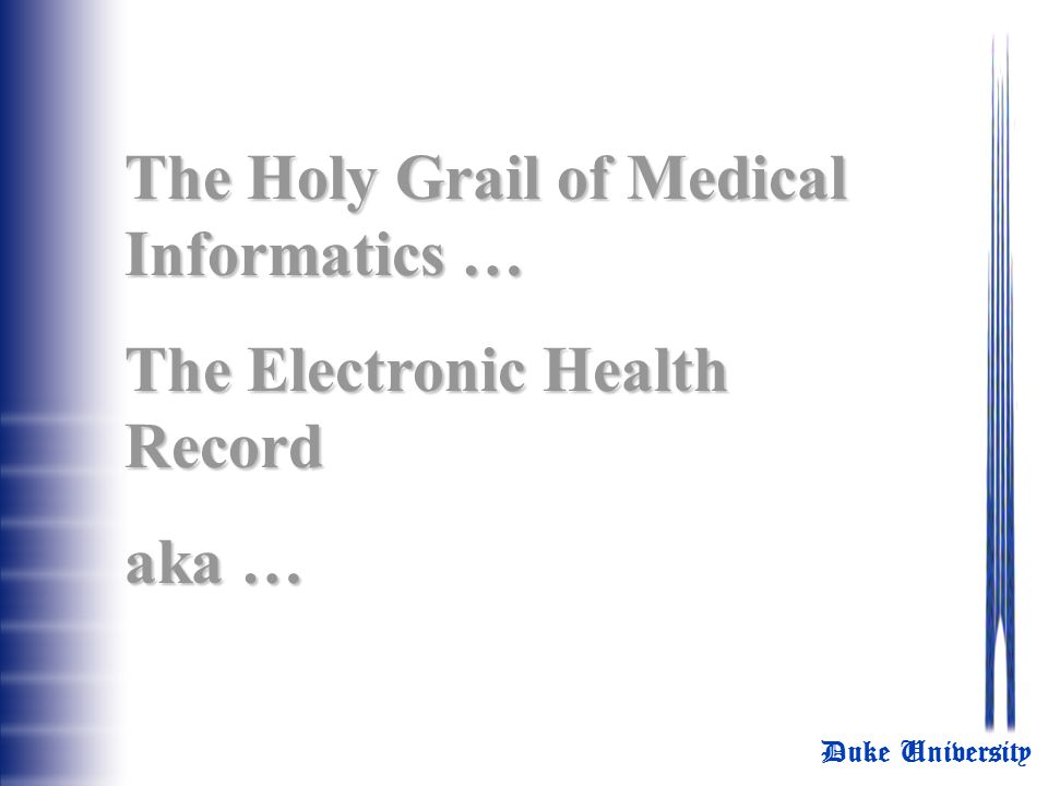 The Holy Grail of Medical Informatics …
