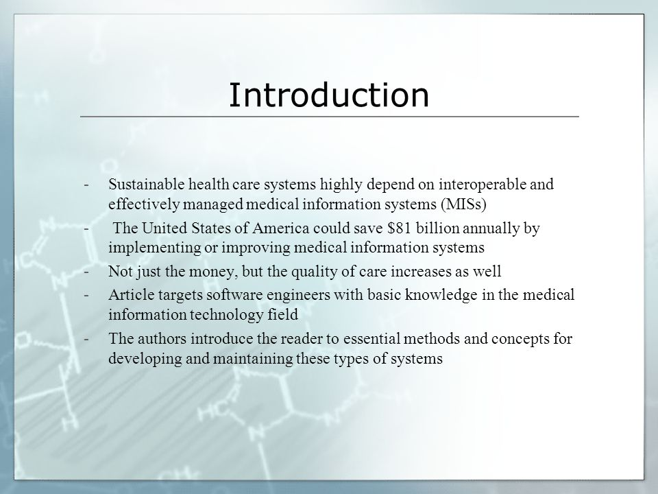 Introduction Sustainable health care systems highly depend on interoperable and effectively managed medical information systems (MISs)