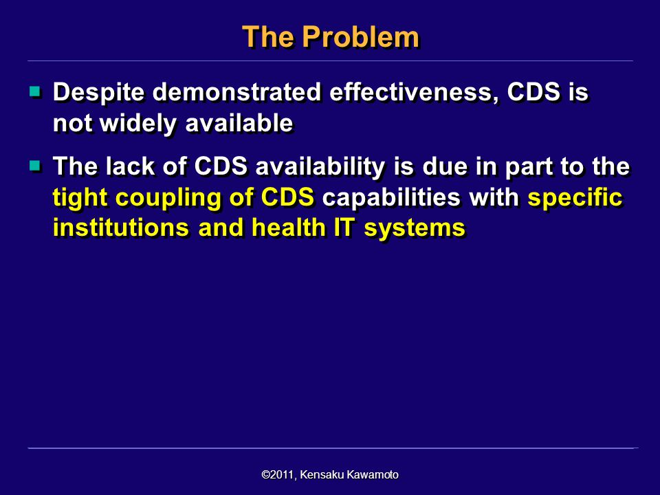 The Problem Despite demonstrated effectiveness, CDS is not widely available.