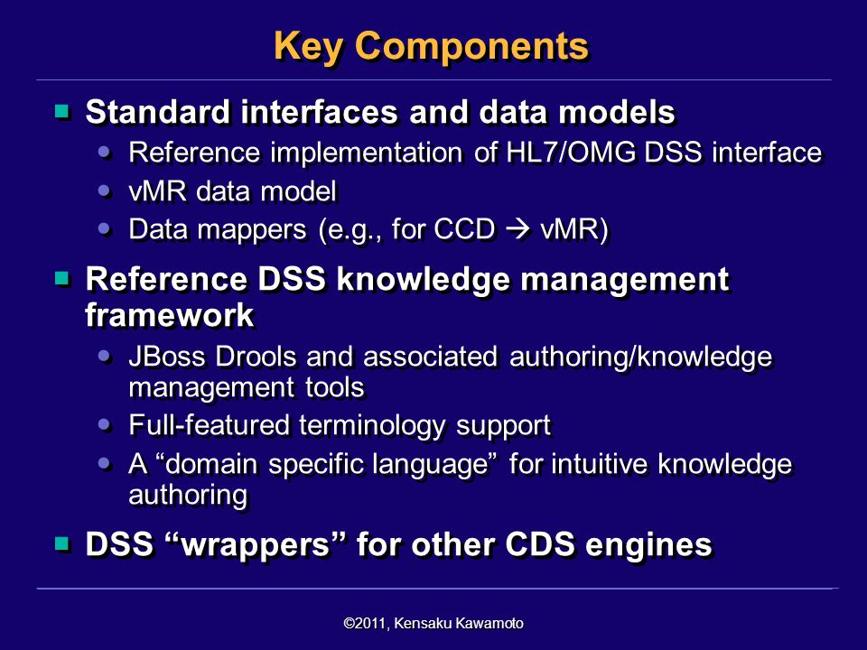 Key Components Standard interfaces and data models