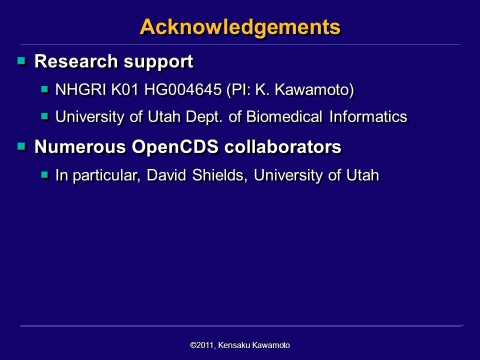 Acknowledgements Research support Numerous OpenCDS collaborators