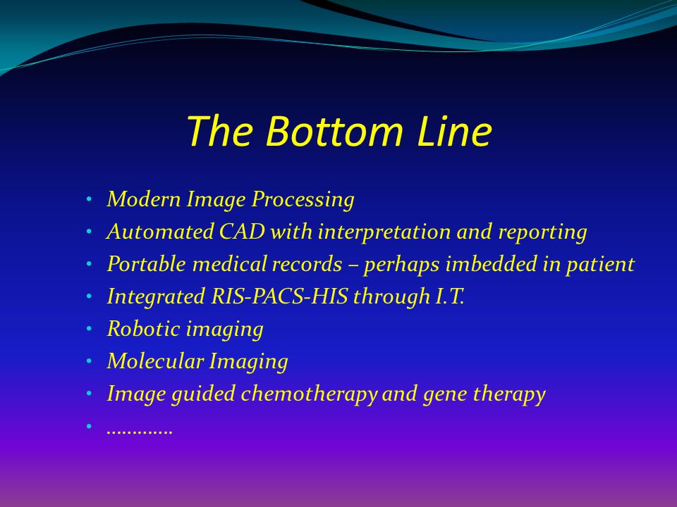 The Bottom Line Modern Image Processing