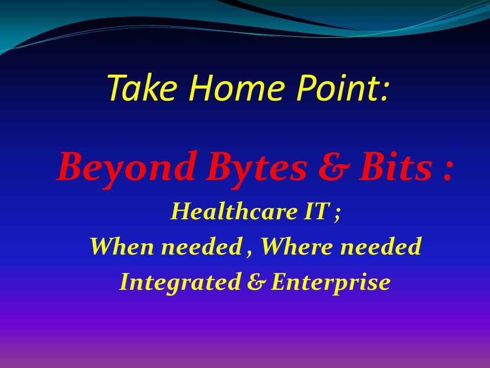 When needed , Where needed Integrated & Enterprise
