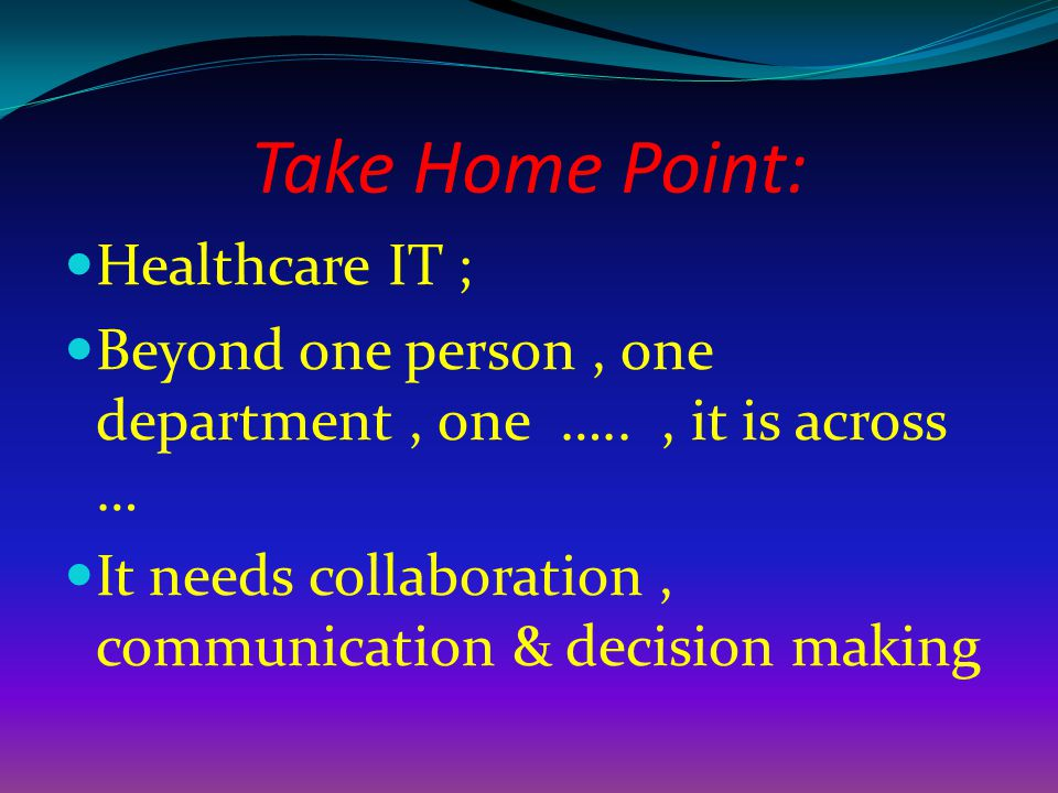 Take Home Point: Healthcare IT ;