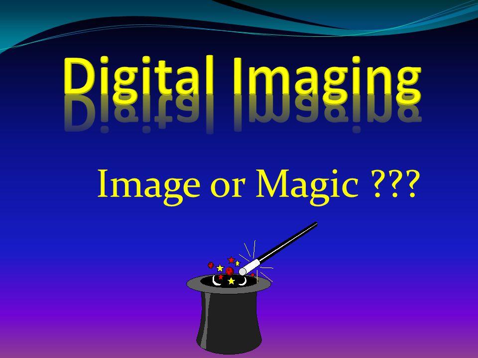 Digital Imaging Image or Magic