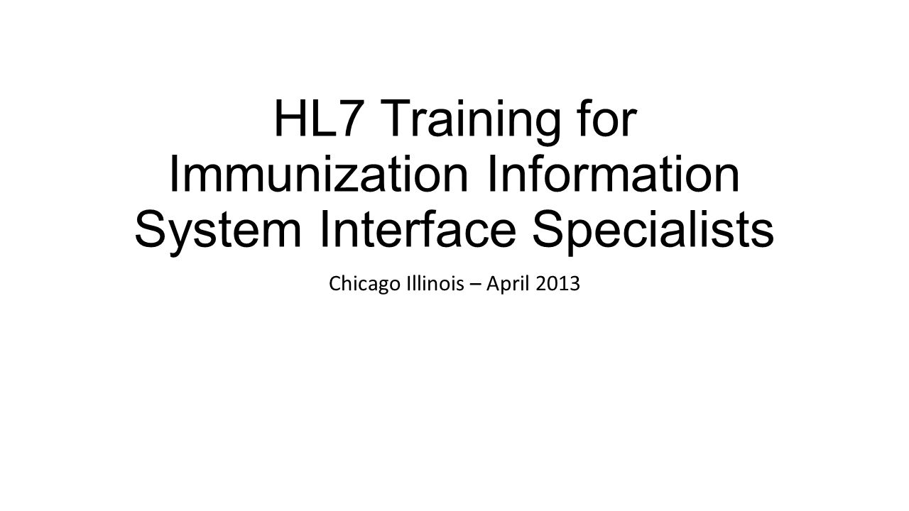 HL7 Training for Immunization Information System Interface Specialists