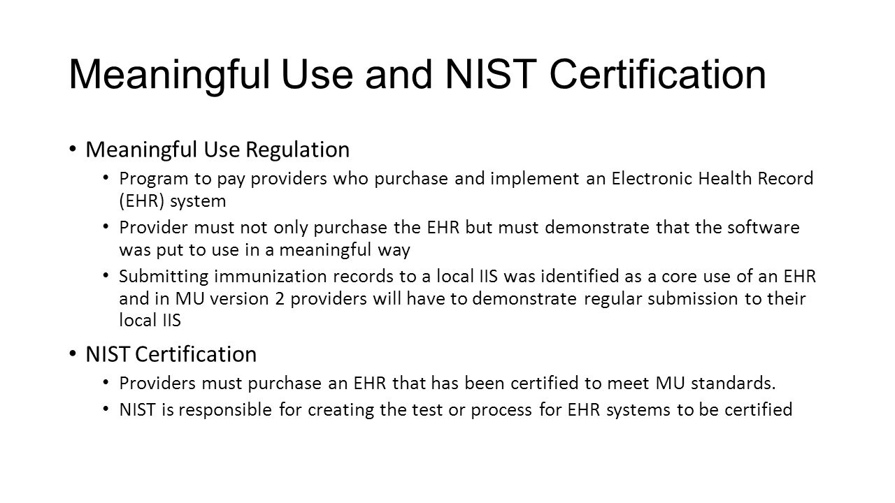 Meaningful Use and NIST Certification