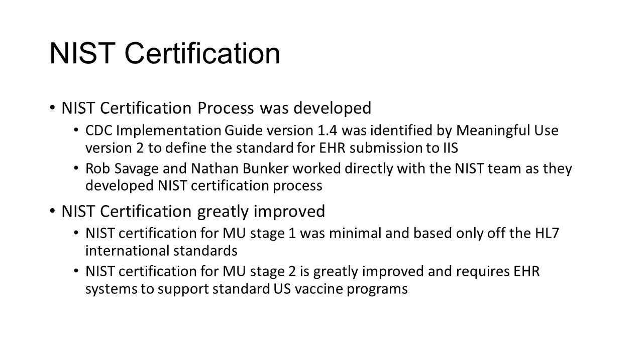 NIST Certification NIST Certification Process was developed