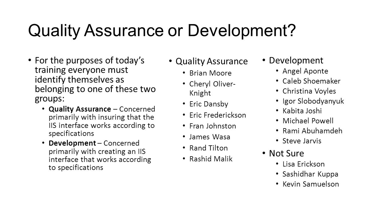 Quality Assurance or Development