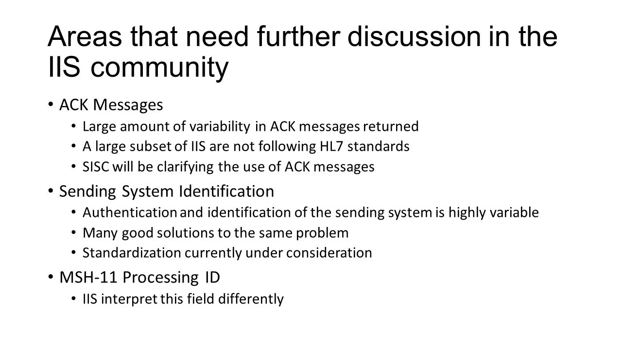 Areas that need further discussion in the IIS community