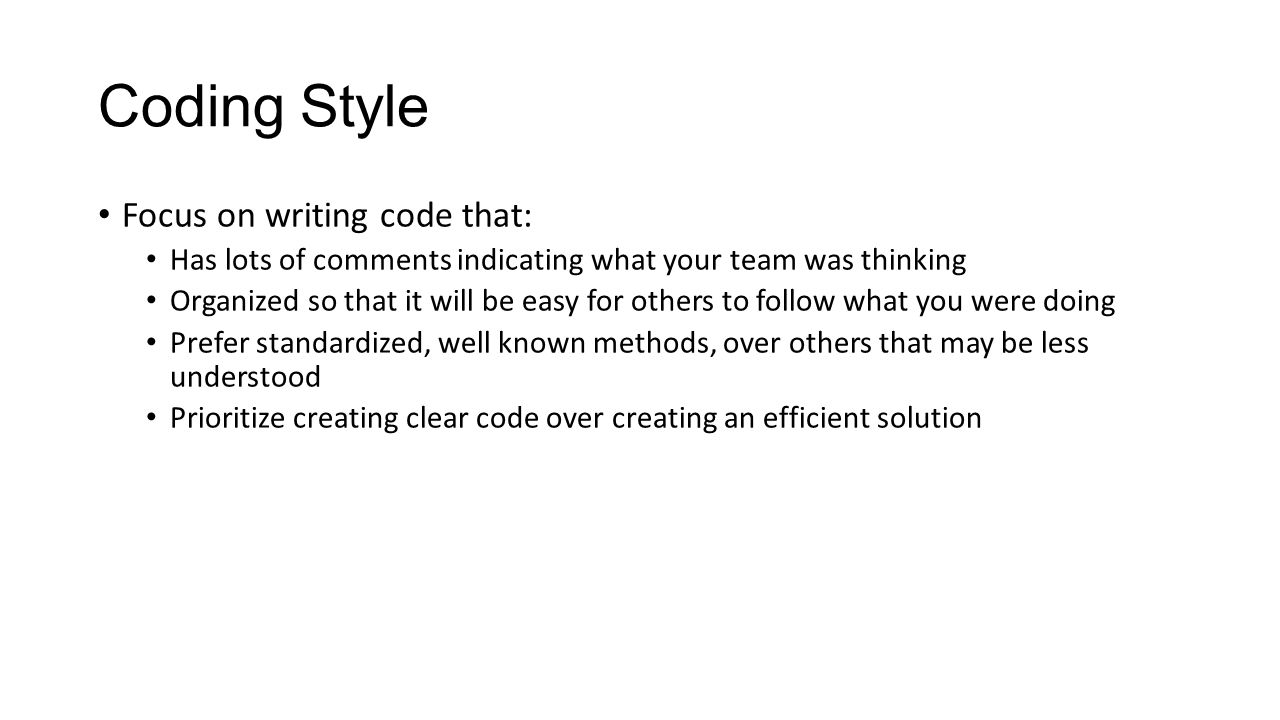 Coding Style Focus on writing code that: