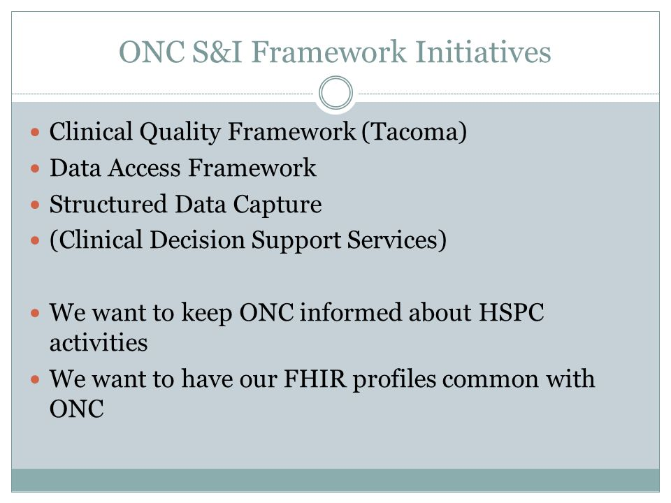 ONC S&I Framework Initiatives