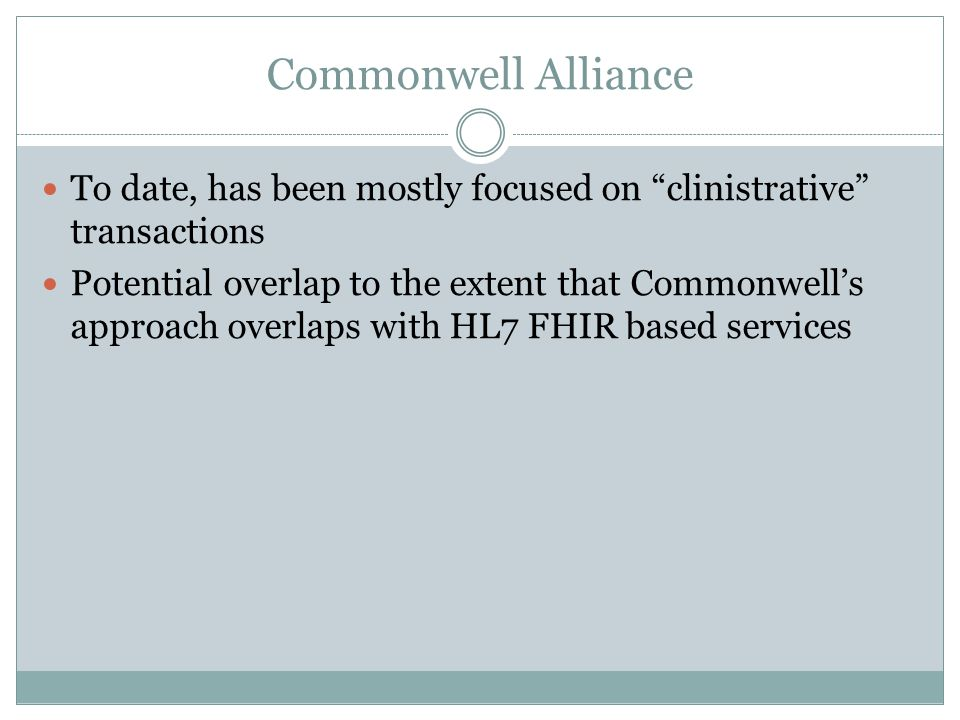 Commonwell Alliance To date, has been mostly focused on clinistrative transactions.