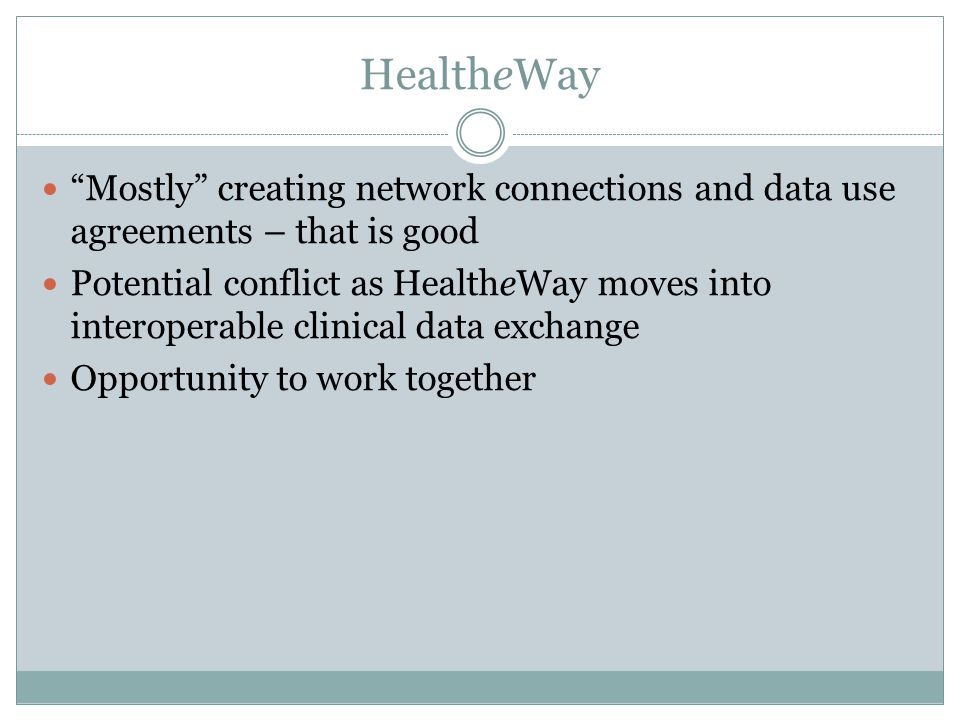 HealtheWay Mostly creating network connections and data use agreements – that is good.