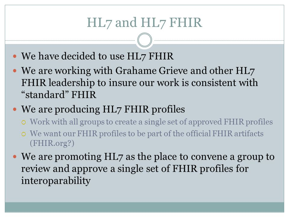 HL7 and HL7 FHIR We have decided to use HL7 FHIR