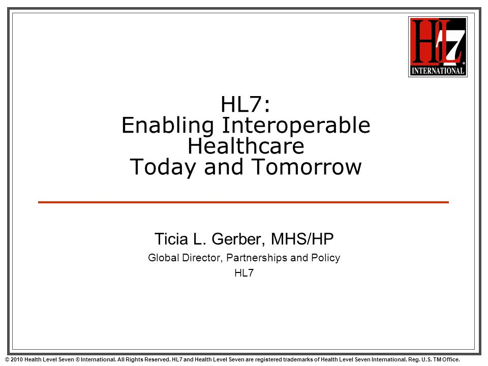 HL7: Enabling Interoperable Healthcare Today and Tomorrow