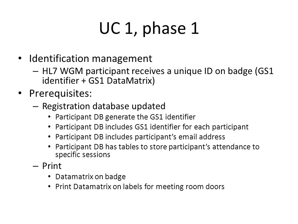 UC 1, phase 1 Identification management Prerequisites: