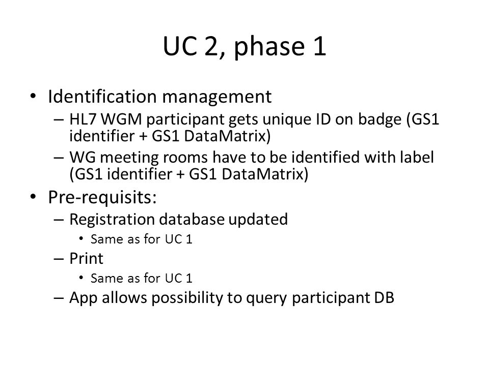 UC 2, phase 1 Identification management Pre-requisits: