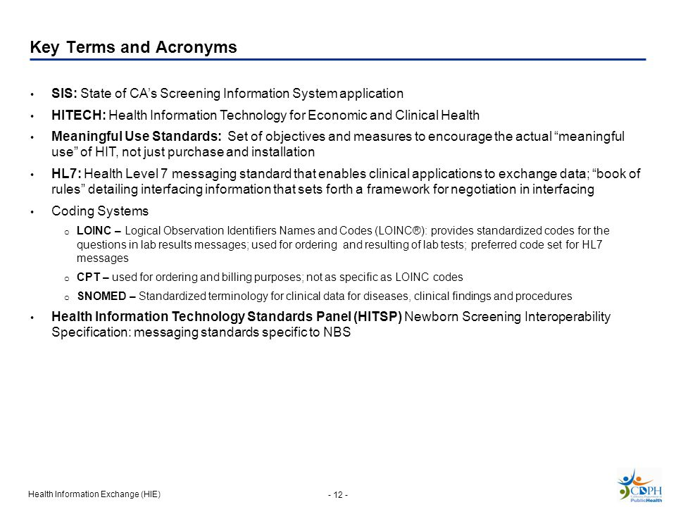Key Terms and Acronyms SIS: State of CA's Screening Information System application.