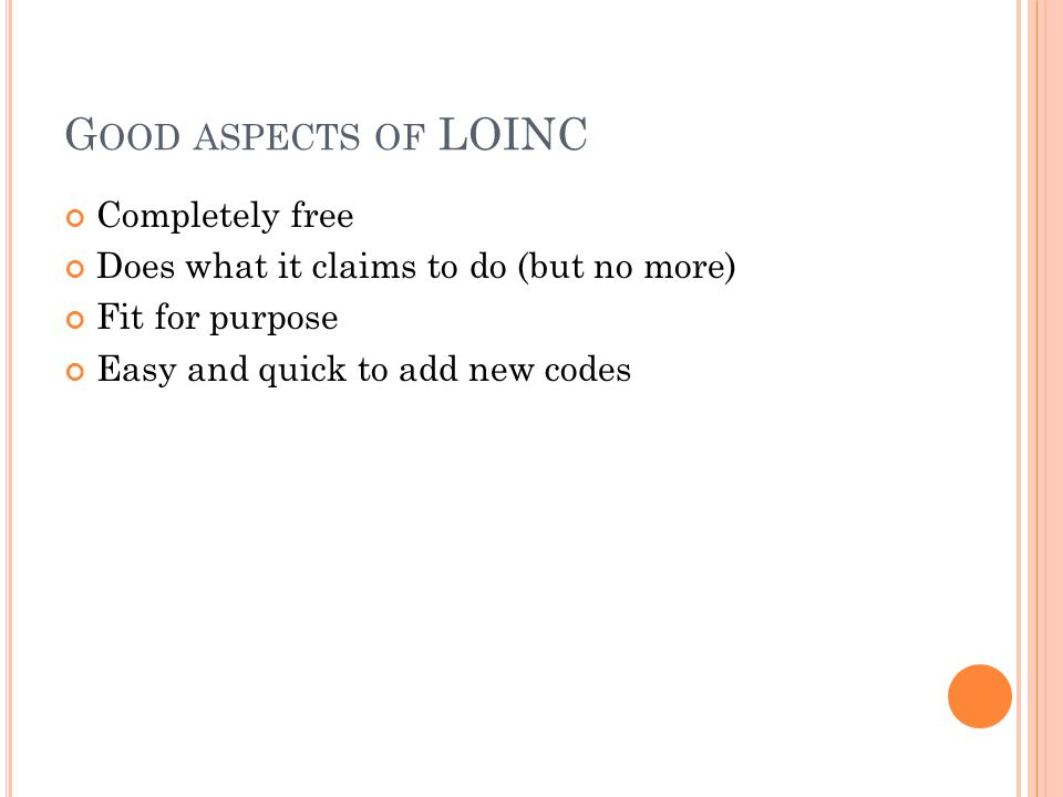 Good aspects of LOINC Completely free