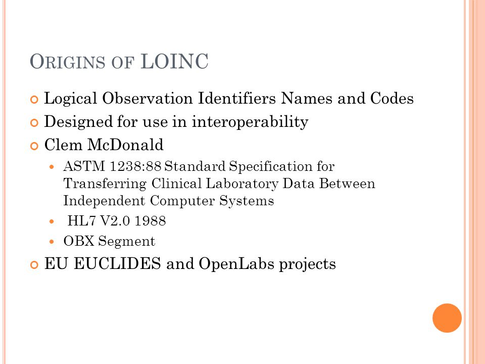 Origins of LOINC Logical Observation Identifiers Names and Codes