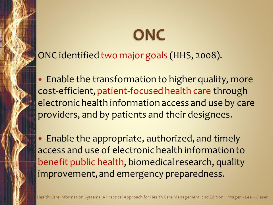 ONC ONC identified two major goals (HHS, 2008).