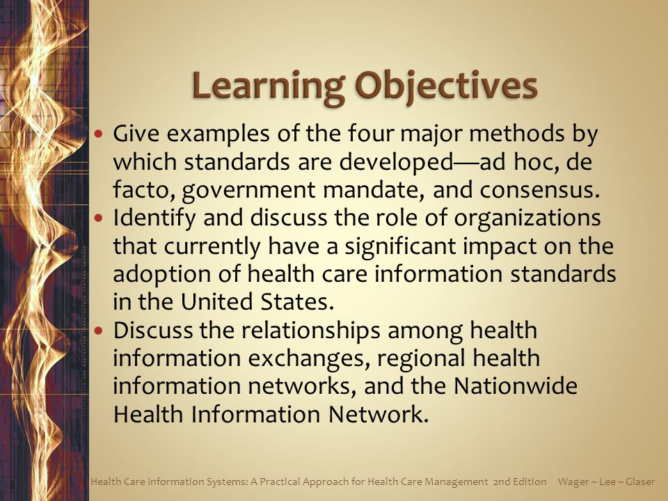 Learning Objectives Give examples of the four major methods by which standards are developed—ad hoc, de facto, government mandate, and consensus.