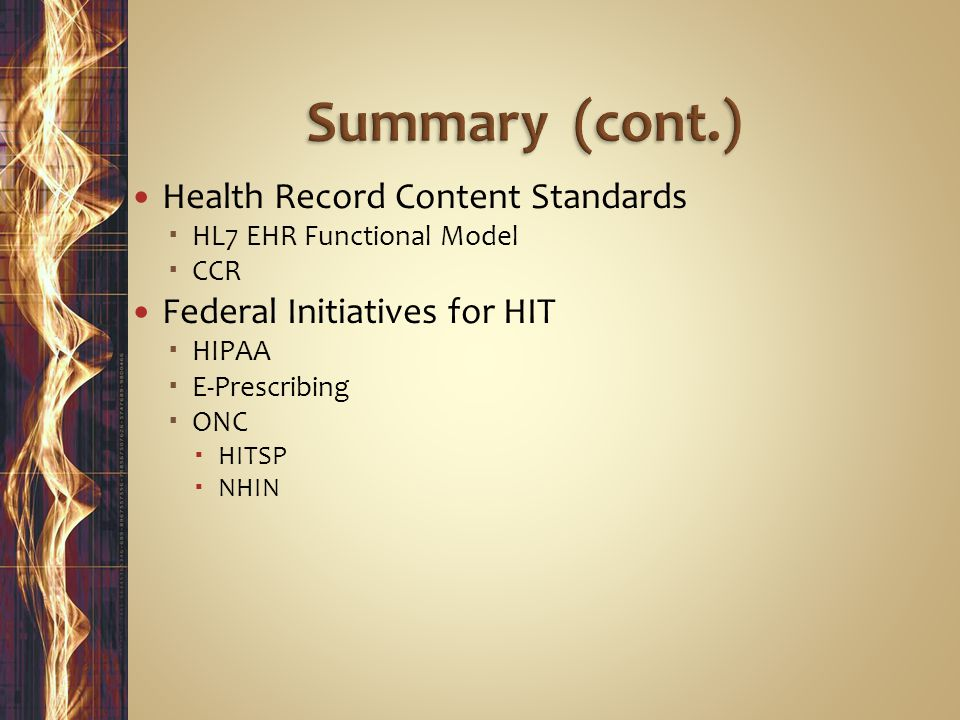 Summary (cont.) Health Record Content Standards