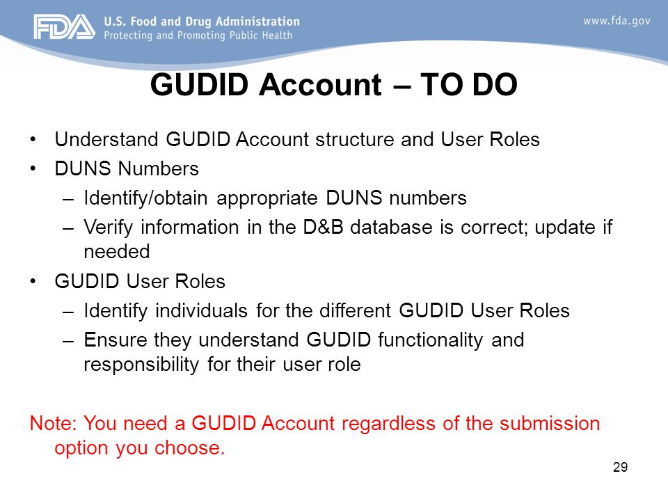 GUDID Account – TO DO Understand GUDID Account structure and User Roles. DUNS Numbers. Identify/obtain appropriate DUNS numbers.