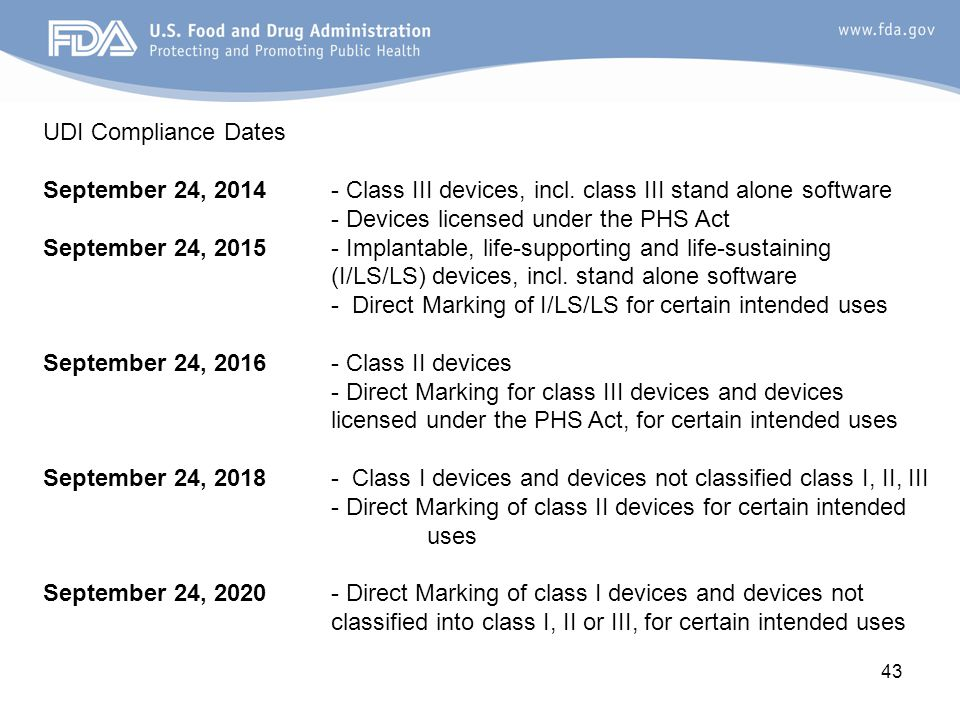 UDI Compliance Dates September 24, Class III devices, incl. class III stand alone software.