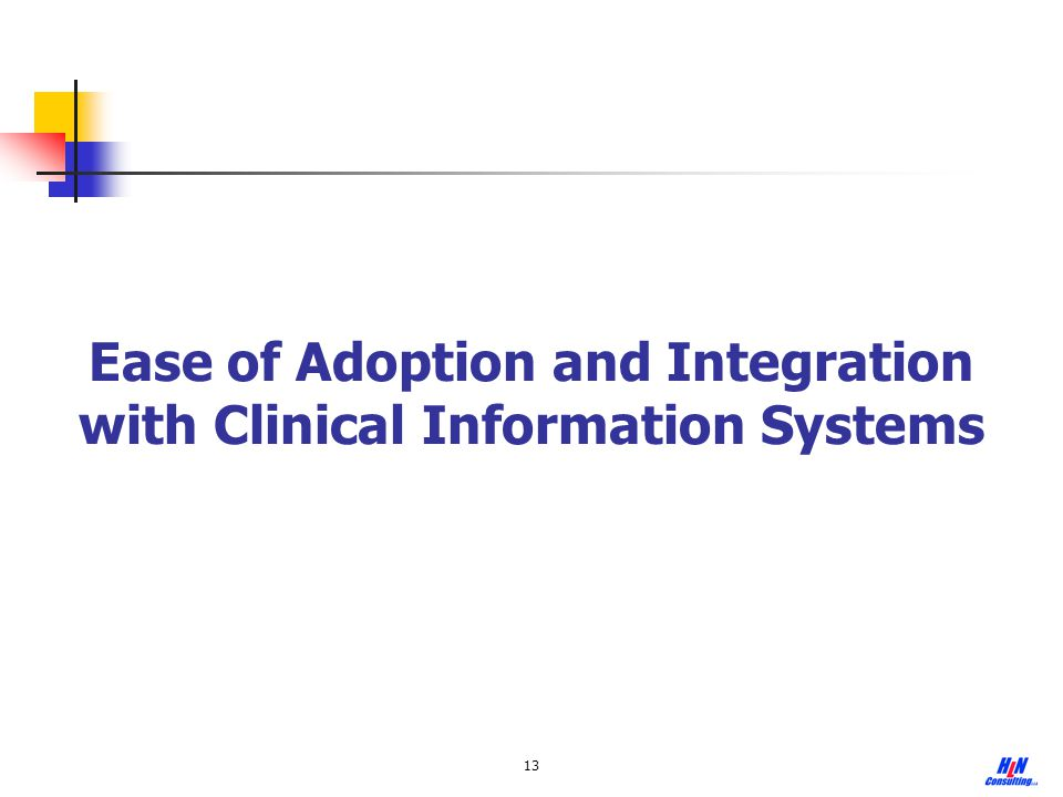 Ease of Adoption and Integration with Clinical Information Systems