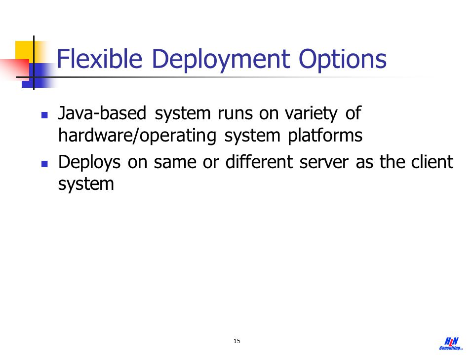 Flexible Deployment Options