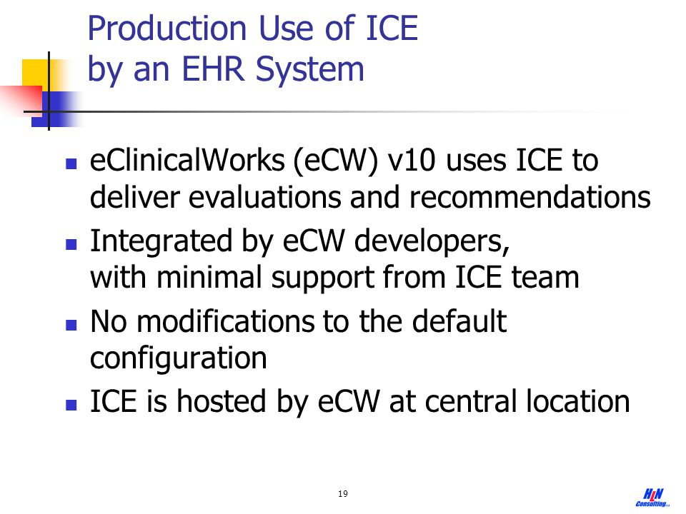 Production Use of ICE by an EHR System