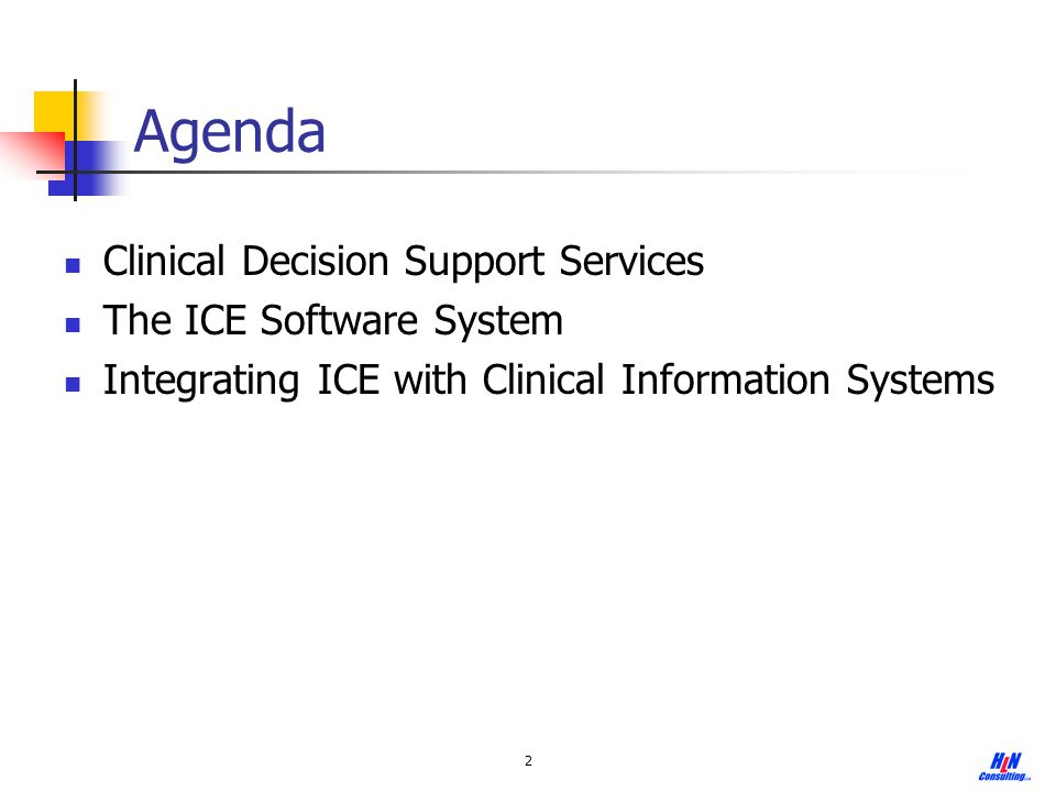 Agenda Clinical Decision Support Services The ICE Software System