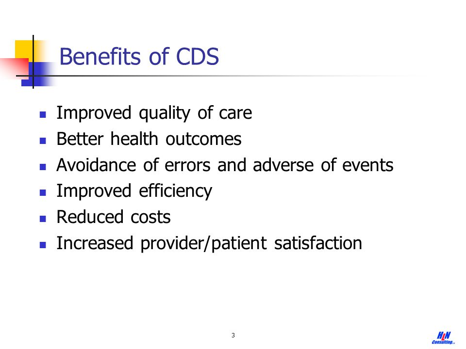 Benefits of CDS Improved quality of care Better health outcomes