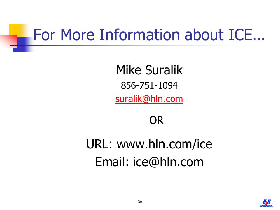 For More Information about ICE…