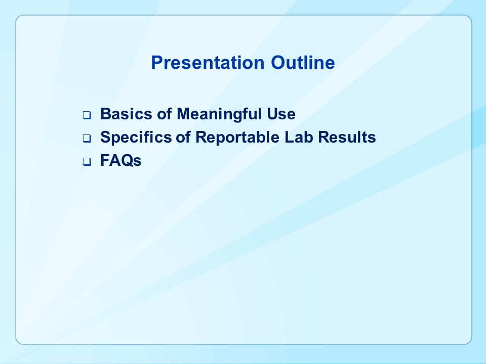 Presentation Outline Basics of Meaningful Use