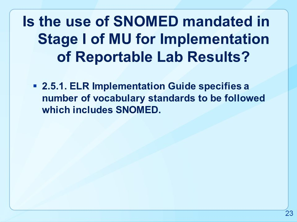 Is the use of SNOMED mandated in Stage I of MU for Implementation of Reportable Lab Results
