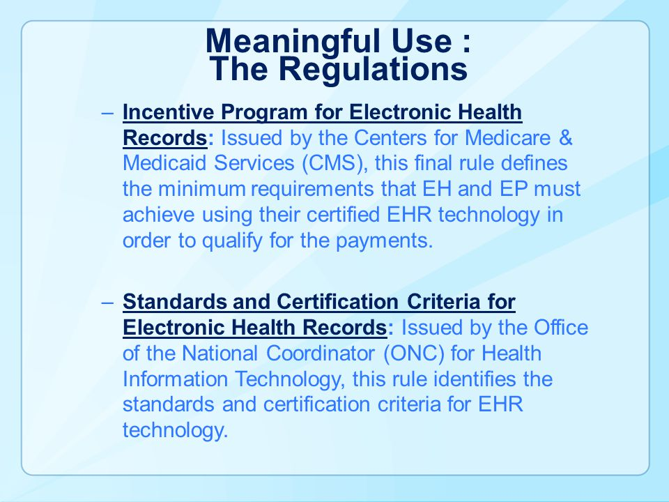 Meaningful Use : The Regulations