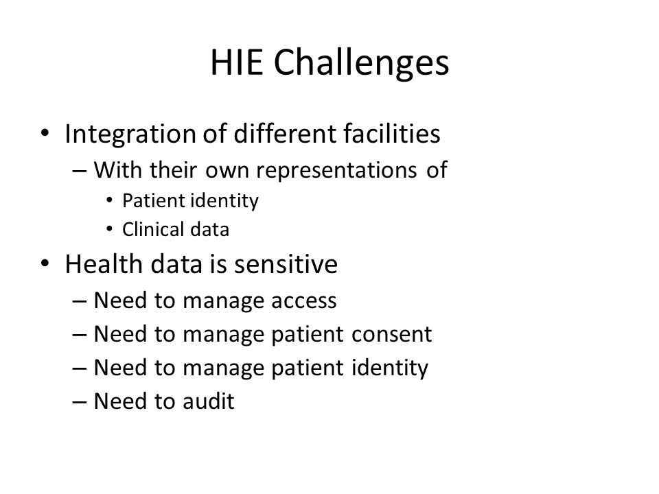 HIE Challenges Integration of different facilities