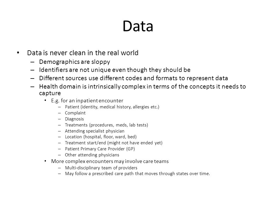 Data Data is never clean in the real world Demographics are sloppy