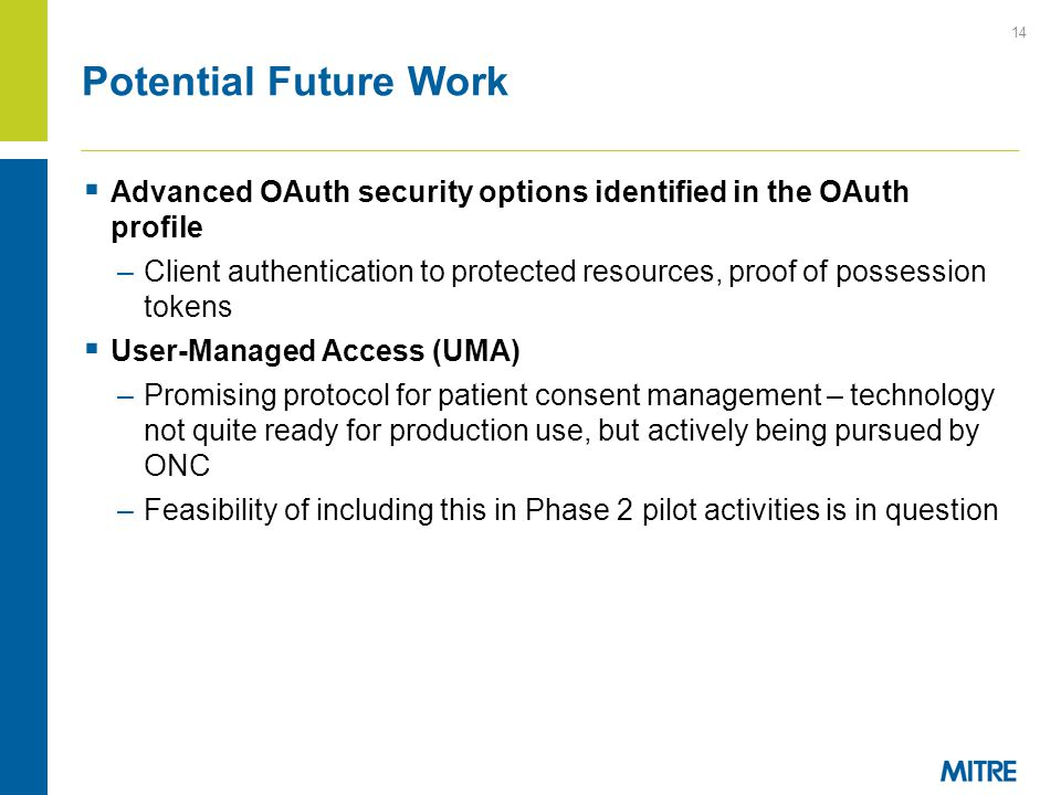 Potential Future Work Advanced OAuth security options identified in the OAuth profile.