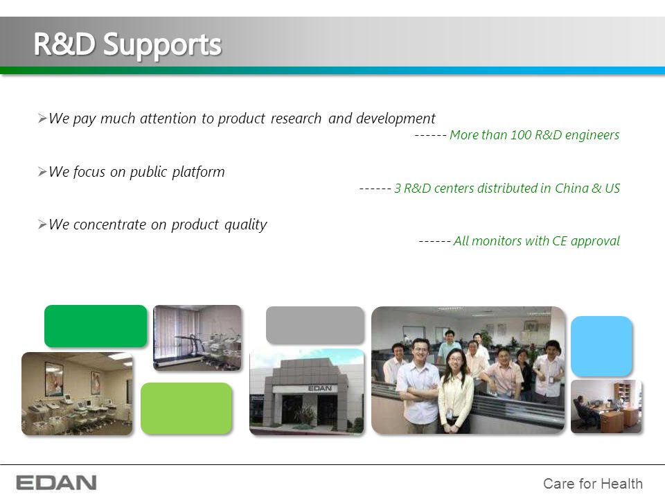 R&D Supports We pay much attention to product research and development