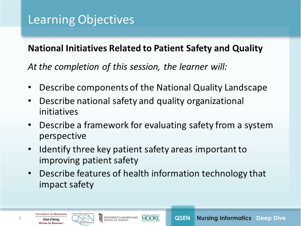 Learning Objectives National Initiatives Related to Patient Safety and Quality. At the completion of this session, the learner will: