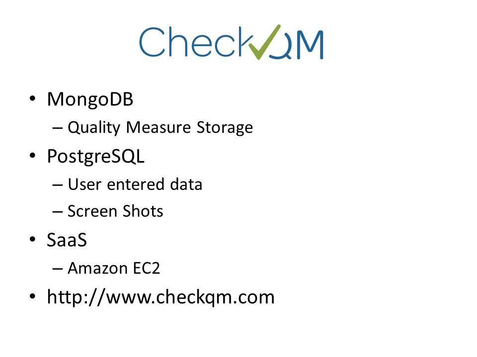 MongoDB PostgreSQL SaaS http://www.checkqm.com Quality Measure Storage