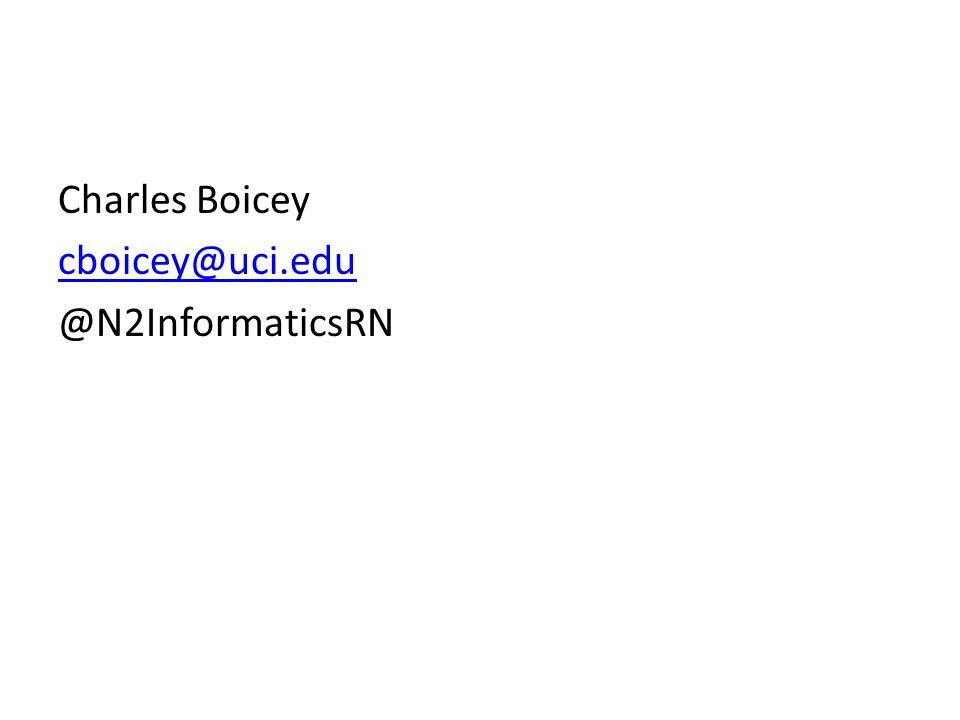Charles Boicey cboicey@uci.edu @N2InformaticsRN