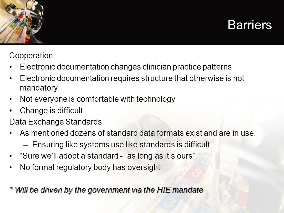 Barriers Cooperation. Electronic documentation changes clinician practice patterns.